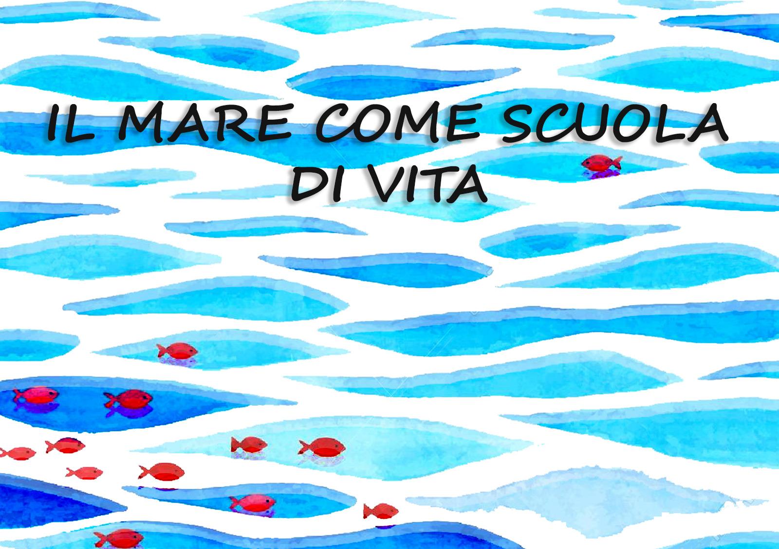 """Progetto di RETE """"IL MARE COME SCUOLA DI VITA"""""""