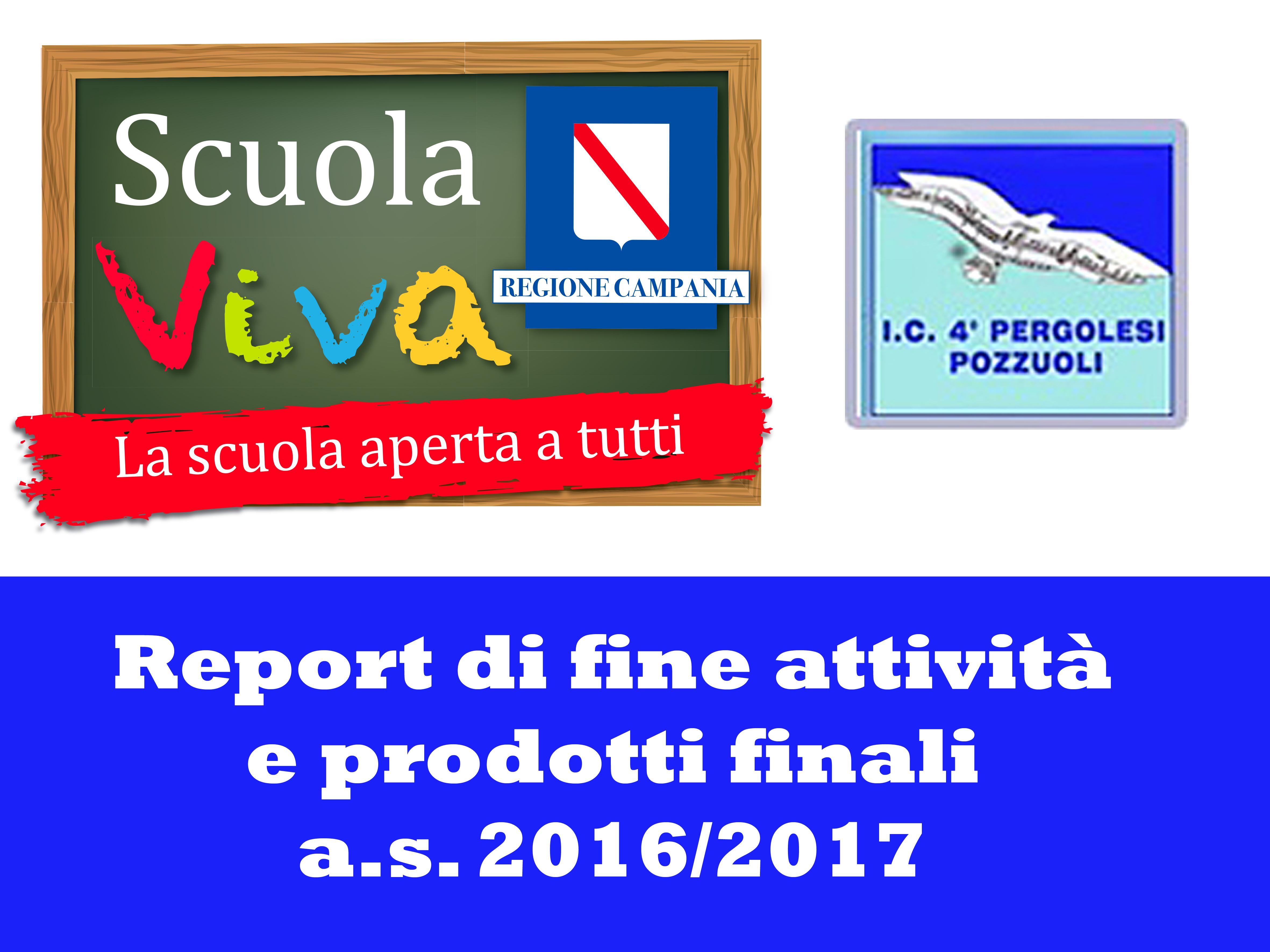Scuola Viva: Report di fine attività e prodotti finali a.s. 2016/2017