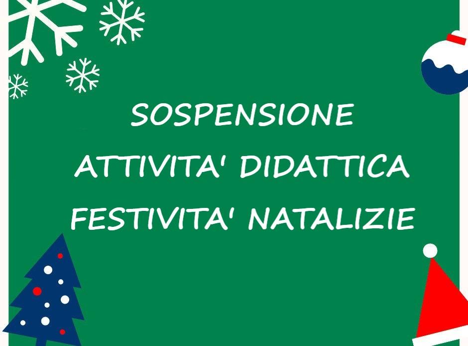 Sospensione Attività Didattica  Festività Nat...